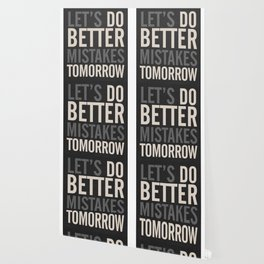 Let's do better mistakes tomorrow, improve yourself, typography illustration for fun, humor, smile, Wallpaper
