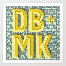 DB + MK Art Print