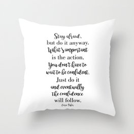 Stay afraid but do it anyway Throw Pillow