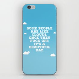 Some People Are Like Clouds iPhone Skin