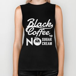 Black Coffee No Sugar Cream TShirt Biker Tank
