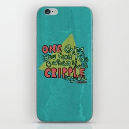 One thing you can't hide... iPhone Skin