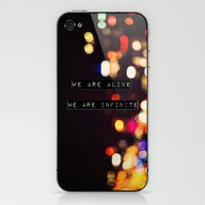 We are Alive, We are Infinite iPhone & iPod Skin