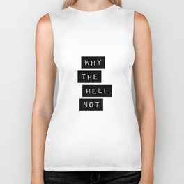 Why The Hell Not black and white typography Inspirational Quote poster home wall bedroom decor Biker Tank