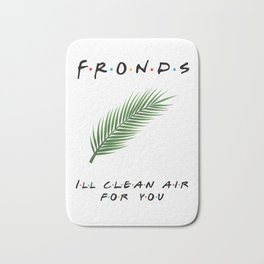 Friends or Fronds? I'll Clean Air for You! Bath Mat