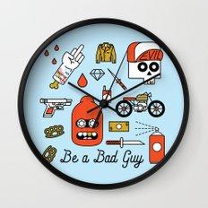 Be a Bad Guy Wall Clock