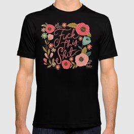 Pretty Swe*ry: F this Sh*t T-shirt
