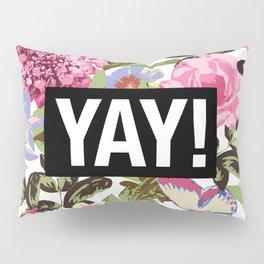YAY! Pillow Sham