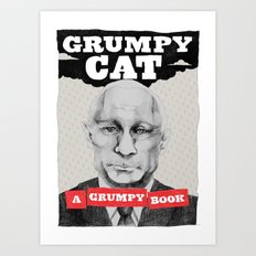 GRUMPY AS THE CAT  Art Print
