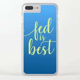 Fed Is Best Clear iPhone Case