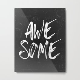 Awesome Metal Print