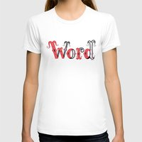 word T-shirts featuring Word by greckler