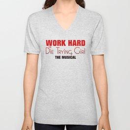 Work Hard or Die Trying Girl Unisex V-Neck