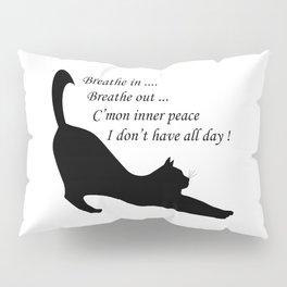 When inner peace eludes one Pillow Sham