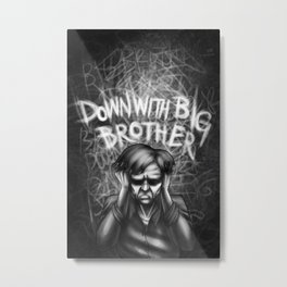 Down with Big Brother Metal Print