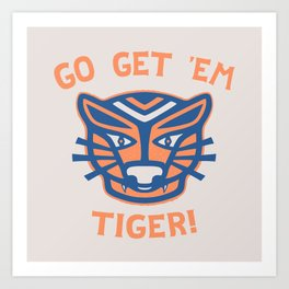 GO GET 'EM T/GER Art Print