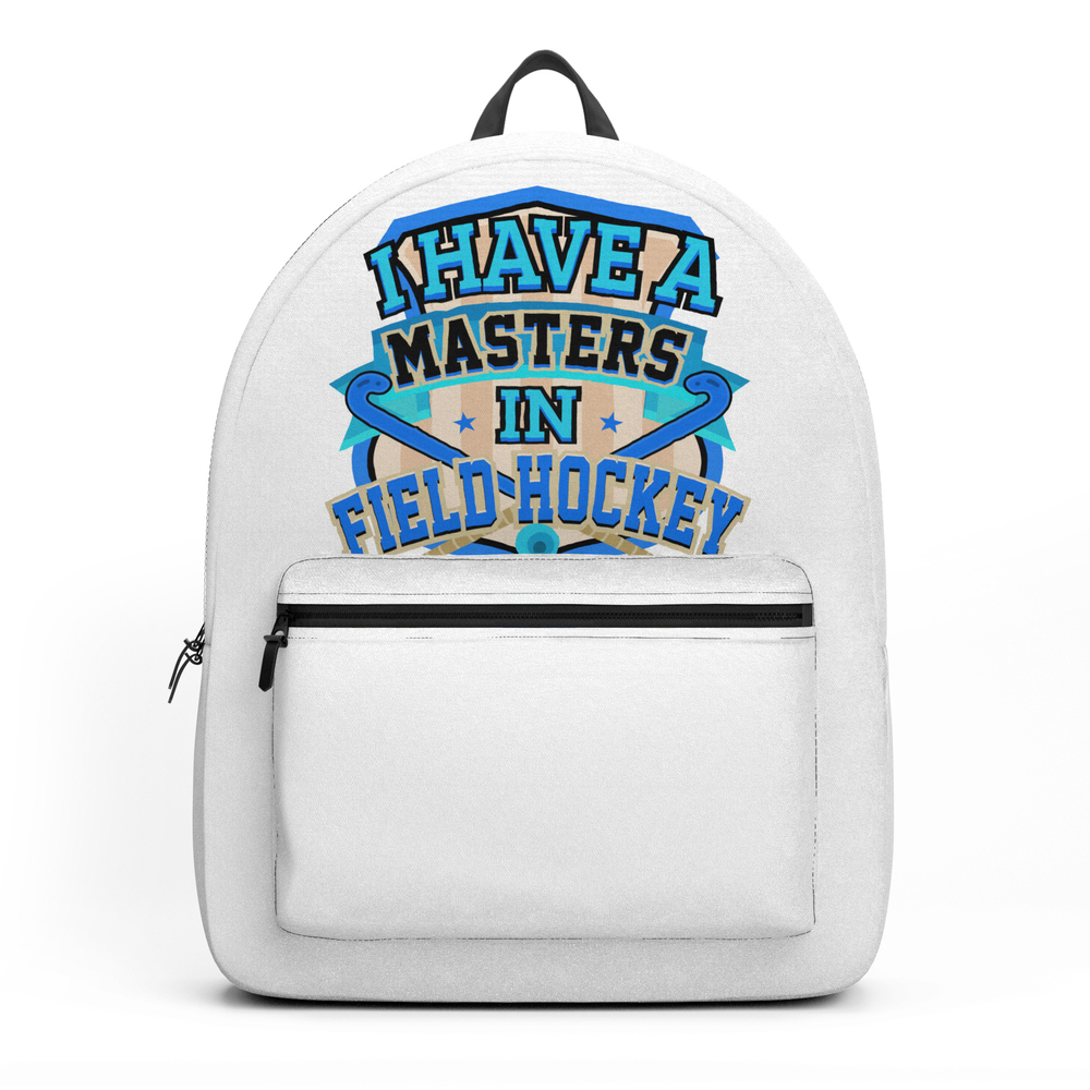 Field Hockey Player I Have A Masters in Field Hockey Backpack by kanigdesigns