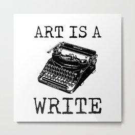Art Is A Write Metal Print