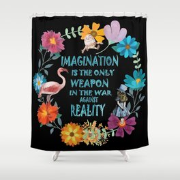 Alice In Wonderland Colorful Floral Imagination Quote Shower Curtain