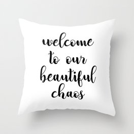 Welcome to our beautiful caos Throw Pillow