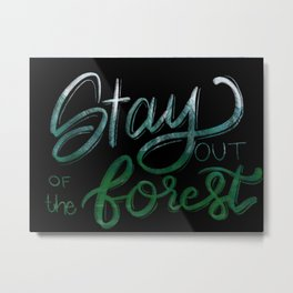 Stay out of the Forest Metal Print