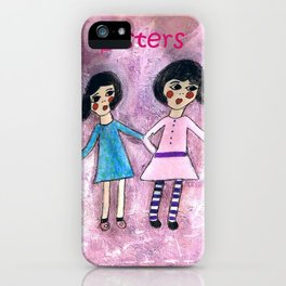 Sisters Forever iPhone Case