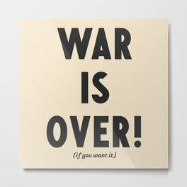 War is over, if you want it, peace message, vintage illustration, anti-war, Happy Xmas, song quote Metal Print