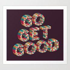 Go Get It. Art Print
