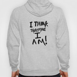 I think therefore I am - inverse redux Hoody
