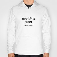 snatch Hoodies featuring Snatch A Kiss Black Text by taiche