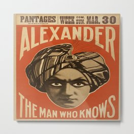 Vintage poster - Alexander, The Man Who Knows Metal Print