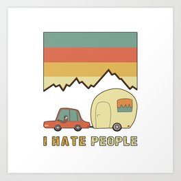 I Hate People Humans Holiday Sloth Camper Camping Design Art Print