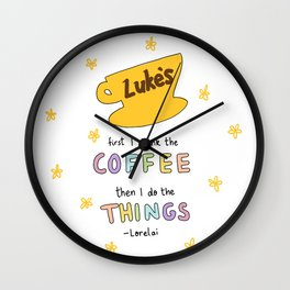 First I drink the coffee, then I do the things. Wall Clock