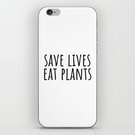 Save lives eat plants iPhone Skin
