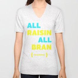 All Raisin All Bran Unisex V-Neck
