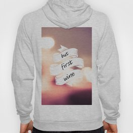 BUT FIRST WINE Hoody