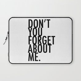 Don't you forget about me Laptop Sleeve