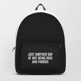 Not Rich And Famous Funny Saying Backpack