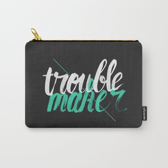 Troublemaker Carry-All Pouch