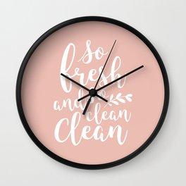 so fresh so clean clean / pink Wall Clock