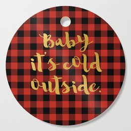 Baby it's cold outside Cutting Board