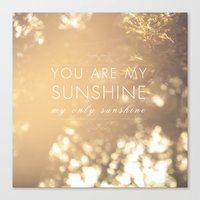 you are my sunshine Canvas Prints featuring You Are My Sunshine by Sandra Arduini