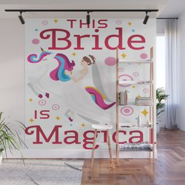 Funny Bride To Be Bridesmaid Unicorn Party Gift Wall Mural
