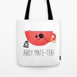 Ahoy Mate-tea! Tote Bag