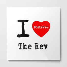 I Love The Rev Metal Print