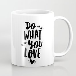 Do What You Love black and white modern typographic quote poster canvas wall art home decor Coffee Mug