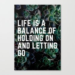 RUMI 6- Life is a balance holding on and letting go Canvas Print