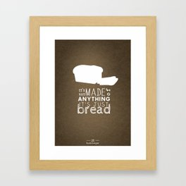 It's Just Bread Framed Art Print