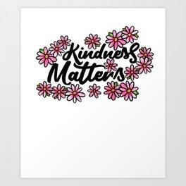 Kindness Matters Art Print