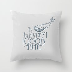 A Whaley Good Time Throw Pillow